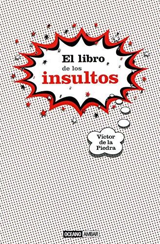 El libro de los insultos: El mundo del lenguaje malsonante (Tiempo libre)