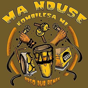 Ma Nduse -  Bosq Dub Remix