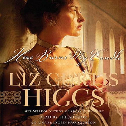 Here Burns My Candle     A Novel              By:                                                                                                                                 Liz Curtis Higgs                               Narrated by:                                                                                                                                 Liz Curtis Higgs                      Length: 16 hrs and 8 mins     102 ratings     Overall 4.1