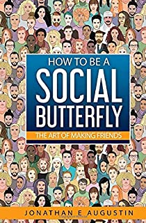 How to be a Social Butterfly: The art of Making Friends