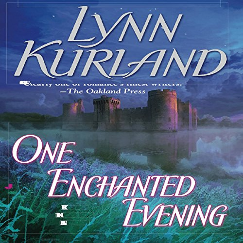 One Enchanted Evening                   By:                                                                                                                                 Lynn Kurland                               Narrated by:                                                                                                                                 Ilyana Kadushin                      Length: 13 hrs and 41 mins     224 ratings     Overall 4.1