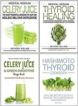 Medical Medium Celery Juice [Hardcover], Medical Medium Thyroid Healing [Hardcover], Celery Juice & Green Smoothie Recipe Book, Hashimoto Thyroid Cookbook 4 Books Collection Set