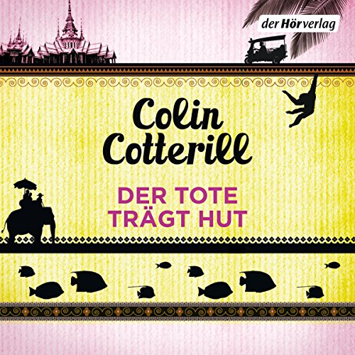 Der Tote trägt Hut. Ein Thailand-Krimi     Jimm Juree 1              By:                                                                                                                                 Colin Cotterill                               Narrated by:                                                                                                                                 Vera Teltz                      Length: 10 hrs and 29 mins     Not rated yet     Overall 0.0