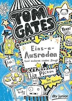 Tom Gates: Eins-a-Ausreden (und anderes cooles Zeug): Ein Comic-Roman (Die Tom Gates-Reihe, Band 2)