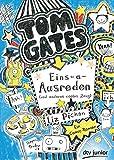 Tom Gates: Eins-a-Ausreden (und anderes cooles Zeug): Ein Comic-Roman (Die Tom Gates-Reihe, Band 2) - Liz Pichon