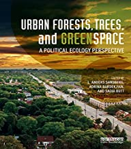 Urban Forests, Trees, and Greenspace: A Political Ecology Perspective (Routledge Studies in Urban Ecology)