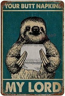 VinMea Aluminum Sign,Tin Sign Wall Art Decor Metal Sign, Public Sign, Decoration Signyour Butt Napkins My Lord Sloth