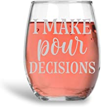 I Make Pour Decisions Funny 15oz Stemless Crystal Wine Glass - Fun Wine Glasses with Sayings Gifts for Women