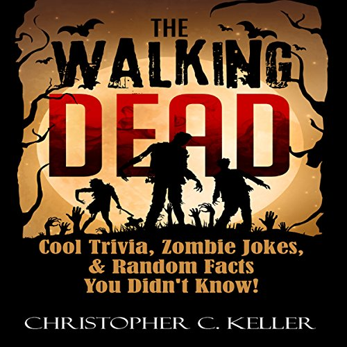 The Walking Dead: Cool Trivia, Zombie Jokes, Random Facts You Didn't Know!  By  cover art