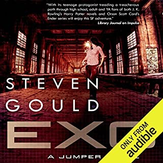 Exo                   By:                                                                                                                                 Steven Gould                               Narrated by:                                                                                                                                 Emily Rankin                      Length: 15 hrs and 58 mins     929 ratings     Overall 4.5