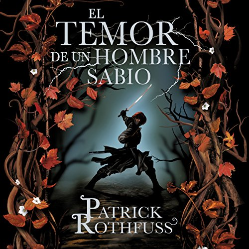 El temor de un hombre sabio: Crónica del asesino de reyes 2 [The Wise Man's Fear: The Kingkiller Chronicles 2] audiobook cover art
