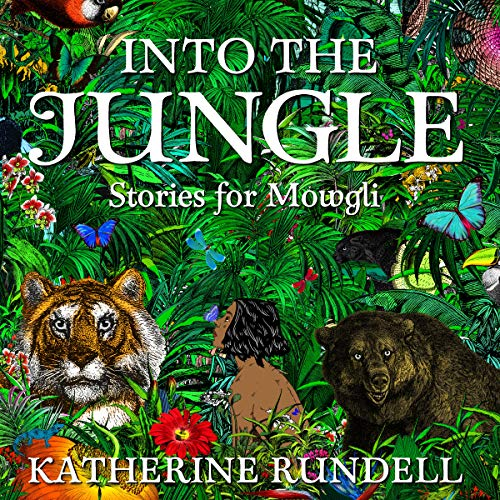 Into the Jungle                   By:                                                                                                                                 Katherine Rundell                               Narrated by:                                                                                                                                 Nicole Arumugam                      Length: 3 hrs and 41 mins     2 ratings     Overall 5.0