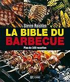 La bible du barbecue - Plus de 500 nouvelles recettes