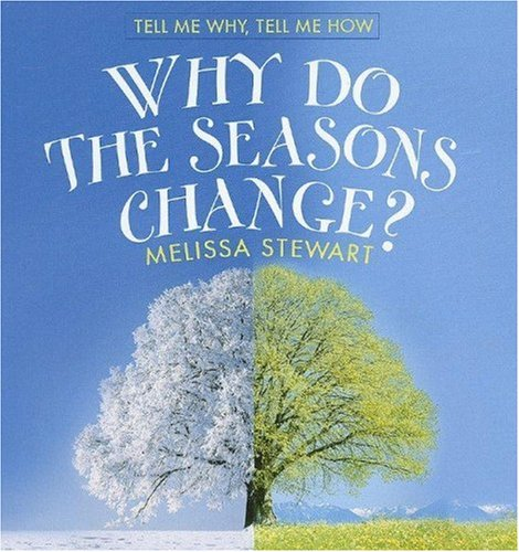 Why Do the Seasons Change? (Tell Me Why, Tell Me How)