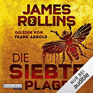 Die siebte Plage     SIGMA Force 12              By:                                                                                                                                 James Rollins                               Narrated by:                                                                                                                                 Frank Arnold                      Length: 15 hrs and 20 mins     Not rated yet     Overall 0.0