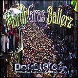 Mardi Gras Ballerz International!! (feat. Baby Bass & KR1MnL Damage) [Explicit]