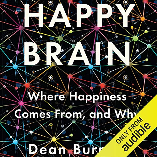 Happy Brain     Where Happiness Comes From, and Why              By:                                                                                                                                 Dean Burnett                               Narrated by:                                                                                                                                 Matt Addis                      Length: 10 hrs and 46 mins     3 ratings     Overall 4.3