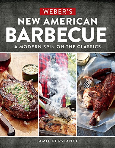 Weber's New American Barbecue: A Modern Spin on the Classics