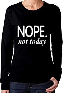 Casual T Shirt Nope Not Today Tshirts Graphic Tees Long Sleeve O-Neck Tops for Womens