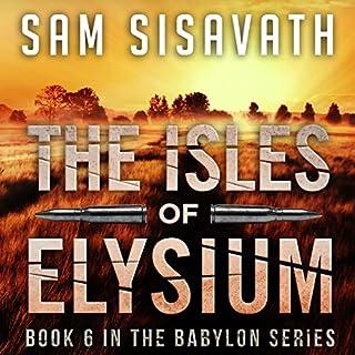 The Isles of Elysium     Purge of Babylon, Book 6              Auteur(s):                                                                                                                                 Sam Sisavath                               Narrateur(s):                                                                                                                                 Adam Danoff                      Durée: 10 h et 21 min     Pas de évaluations     Au global 0,0