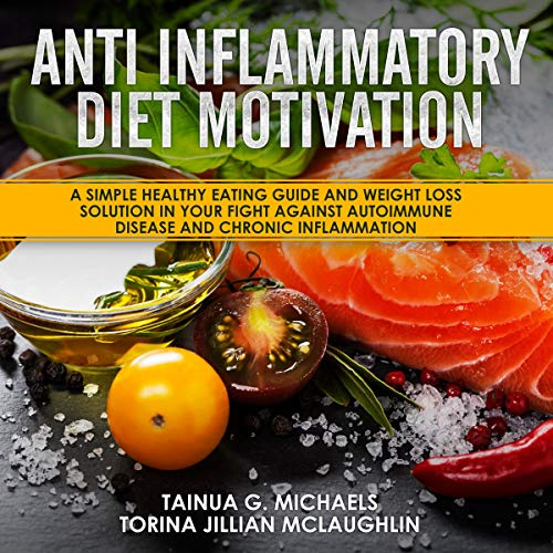Anti-Inflammatory Diet Motivation audiobook cover art
