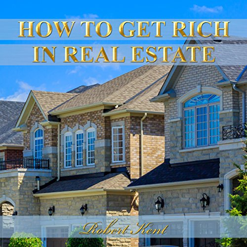 How to Get Rich in Real Estate cover art