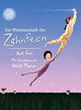 Die Wissenschaft der Zahnfeen (German translation of Tooth Fairies and Jetpacks) (German Edition)