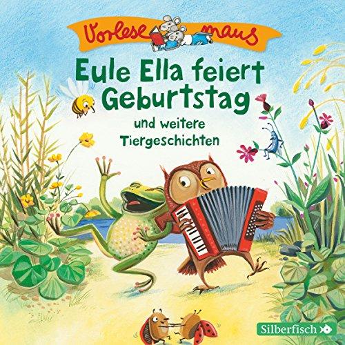 Eule Ella feiert Geburtstag und weitere Tiergeschichten audiobook cover art