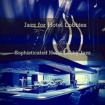 Sophisticated Hotel Lobby Jazz