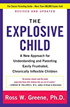 Explosive Child, The: A New Approach For Understanding And Parenting Easily Frustrated, Chronically Inflexible Children