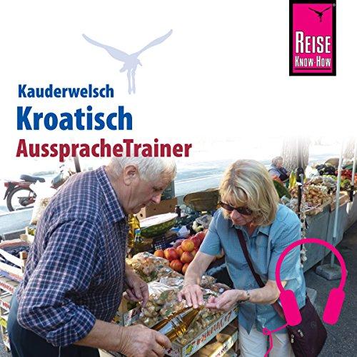 Kroatisch (Reise Know-How Kauderwelsch AusspracheTrainer) Titelbild