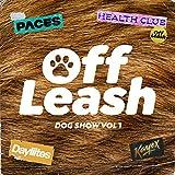 Off Leash Dog Show, Vol. 1 [Explicit]
