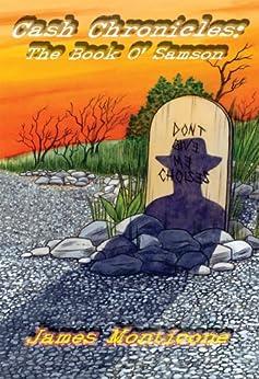 [James L. Monticone, Ken Hahn, Brian A.R. Washington]のCash Chronicles: The Book o' Samson (English Edition)