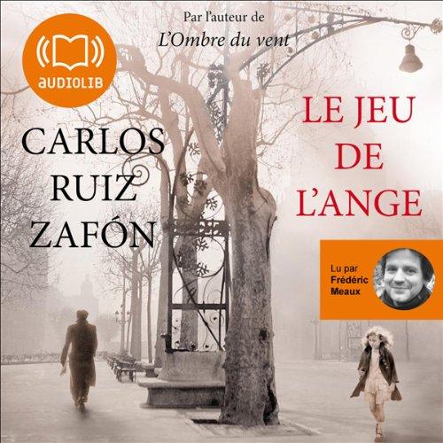 Le jeu de l'ange     Le Cimetière des livres oubliés 2              Auteur(s):                                                                                                                                 Carlos Ruiz Zafón                               Narrateur(s):                                                                                                                                 Frédéric Meaux                      Durée: 15 h et 22 min     1 évaluation     Au global 3,0