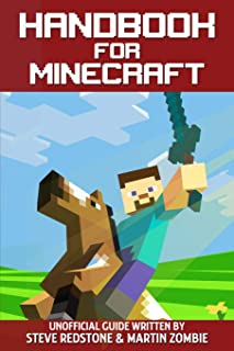 Handbook for Minecraft: Unofficial guide to ultimate secrets, tips, tricks and all you need to know to become a better Min...