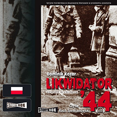 Likwidator 44                   By:                                                                                                                                 Dominik Kozar                               Narrated by:                                                                                                                                 Roch Siemianowski                      Length: 11 hrs and 59 mins     2 ratings     Overall 4.5