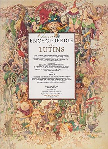 LA GRANDE ENCYCLOPEDIE DES LUTINS.ILLUSTRATIONS DE CLAUDINE ET ROLAND SABATIER