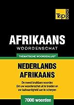 Thematische woordenschat Nederlands-Afrikaans - 7000 woorden