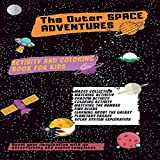 The outer space Adventures: kids books,Activity book for kids, workbook for kids,coloring book,baby books,childrens book,gift book for kids, preschool ... kindergarten, book for boys, book for girls.