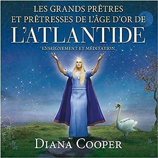 Couverture de Les grands prêtres et prêtresses de l'âge d'Or de l'Atlantide : Enseignement et méditation