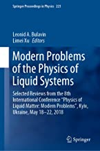 """Modern Problems of the Physics of Liquid Systems: Selected Reviews from the 8th International Conference """"Physics of Liquid Matter: Modern Problems"""", Kyiv, ... (Springer Proceedings in Physics Book 223)"""