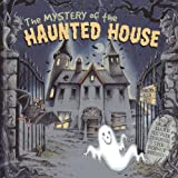 Mystery of the Haunted House: Dare You Peek Through the 3-D Windows? (Peek Inside the 3d Windows Popup Books)