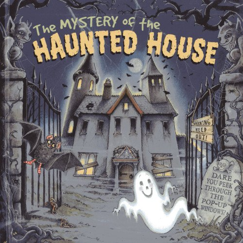 The Mystery of the Haunted House: Dare You Peek Through the 3-D Windows? (Peek Inside the 3d Windows Popup Books)