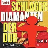 Schlager diamanten der DDR, Pt. 2, Vol. 6