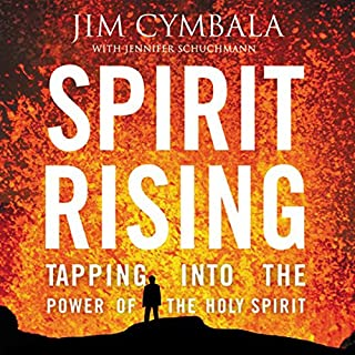 Spirit Rising     Tapping into the Power of the Holy Spirit              By:                                                                                                                                 Jim Cymbala,                                                                                        Jennifer Schuchmnan                               Narrated by:                                                                                                                                 Jim Cymbala                      Length: 7 hrs and 22 mins     173 ratings     Overall 4.8