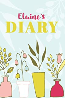 Elaine's Diary: Cute Personalized Diary / Notebook / Journal/ Greetings / Appreciation Quote Gift (6 x 9 - 110 Blank Lined Pages)