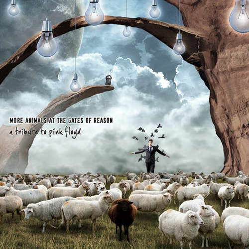 More Animals at the Gates of Reason - A Tribute to Pink Floyd