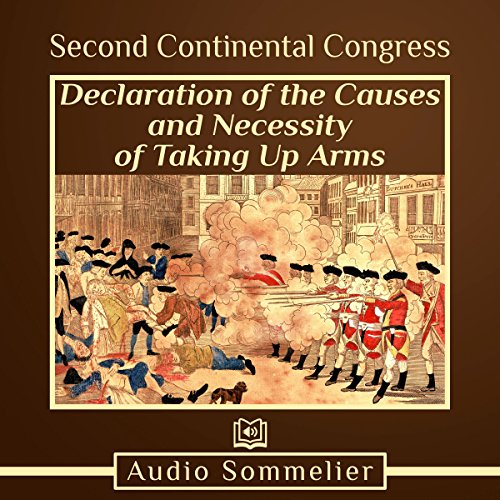 Declaration of the Causes and Necessity of Taking Up Arms                   Di:                                                                                                                                 Second Continental Congress                               Letto da:                                                                                                                                 Larry G. Jones                      Durata:  24 min     Non sono ancora presenti recensioni clienti     Totali 0,0