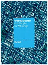 Ordering Disorder: Grid Principles for Interaction Design (Voices That Matter)