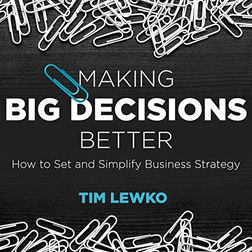 Making Big Decisions Better cover art